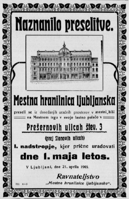 Reklama Naznanilo preselitveOglas ob preselitvi Mestne hranilnice ljubljanske v novo stavbo leta 1905.